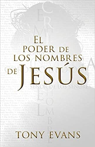 El poder de los nombres de Jesús - 9780825459269 - Evans, Tony
