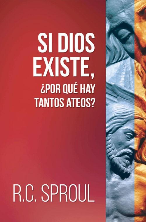 Si Dios existe, ¿por que hay tantos ateos? - 9780311463572 - Sproul, R.C.