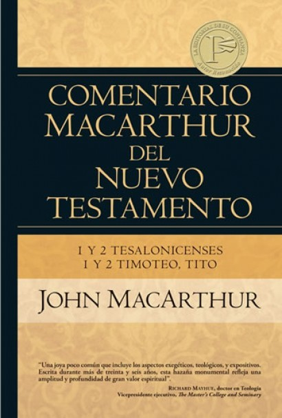 Comentario Macarthur nuevo testamento 1y2 Tesalonicenses 1y2 Timoteo Tito  - 9780825415616 - MacArthur, John