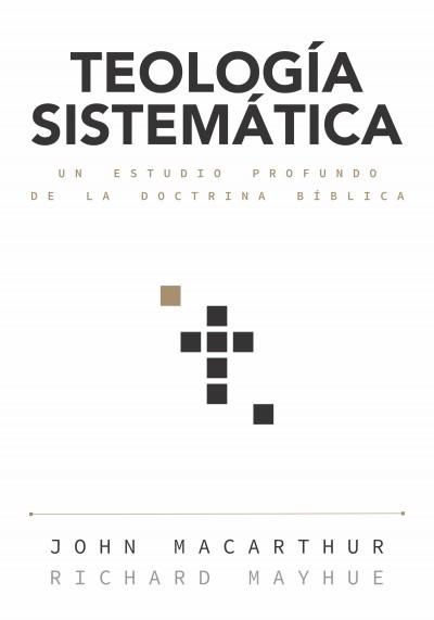 Teología sistemática  - 9780825457401 - MacArthur, John