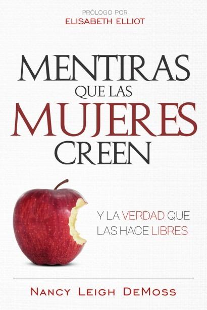 Mentiras que las M,ujeres Creen y la Verdad que las Hace Libres - 9780825457791 - DeMoss, Nancy Leigh