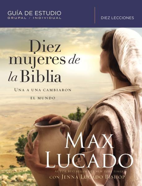 Diez mujeres de la Biblia - 9781418599362 - Lucado, Max
