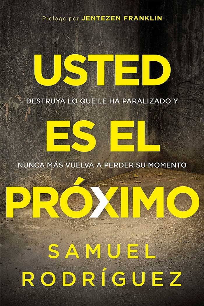 Usted es el próximo: Destruya lo que le ha paralizado y nunca más vuelva a perder su momento - 9781629994338 - Rodriguez, Sammy