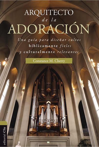 Arquitecto de la adoración - 9788417131005 - Cherry, Constance M.