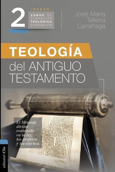 Teología del Antiguo Testamento - 9788417131340 - Tellería, José María