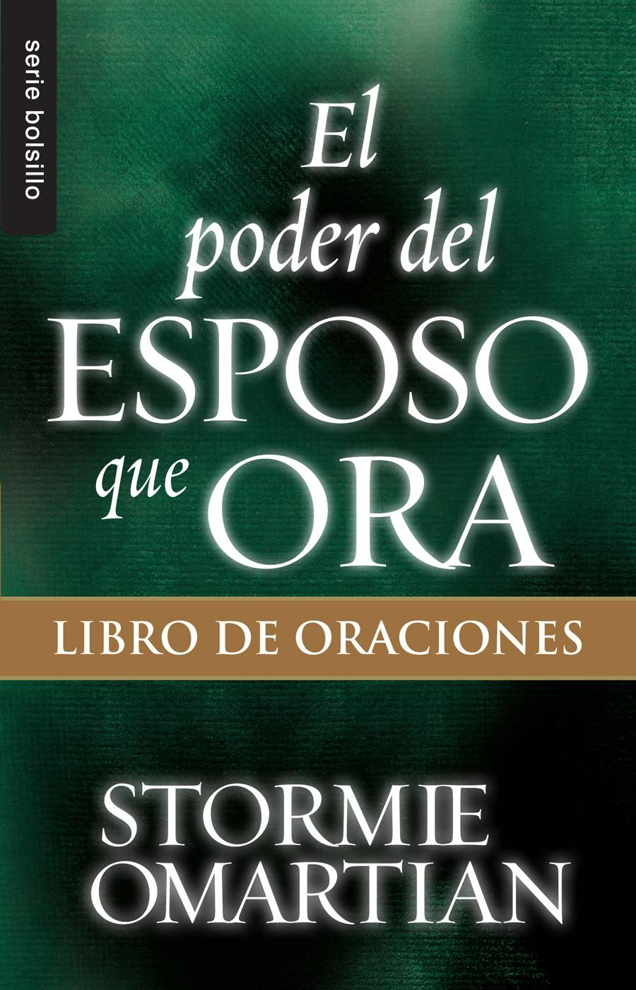 Poder del esposo que ora, El: Libro de oraciones / Bolsillo - 9780789920980 - Omartian, Stormie