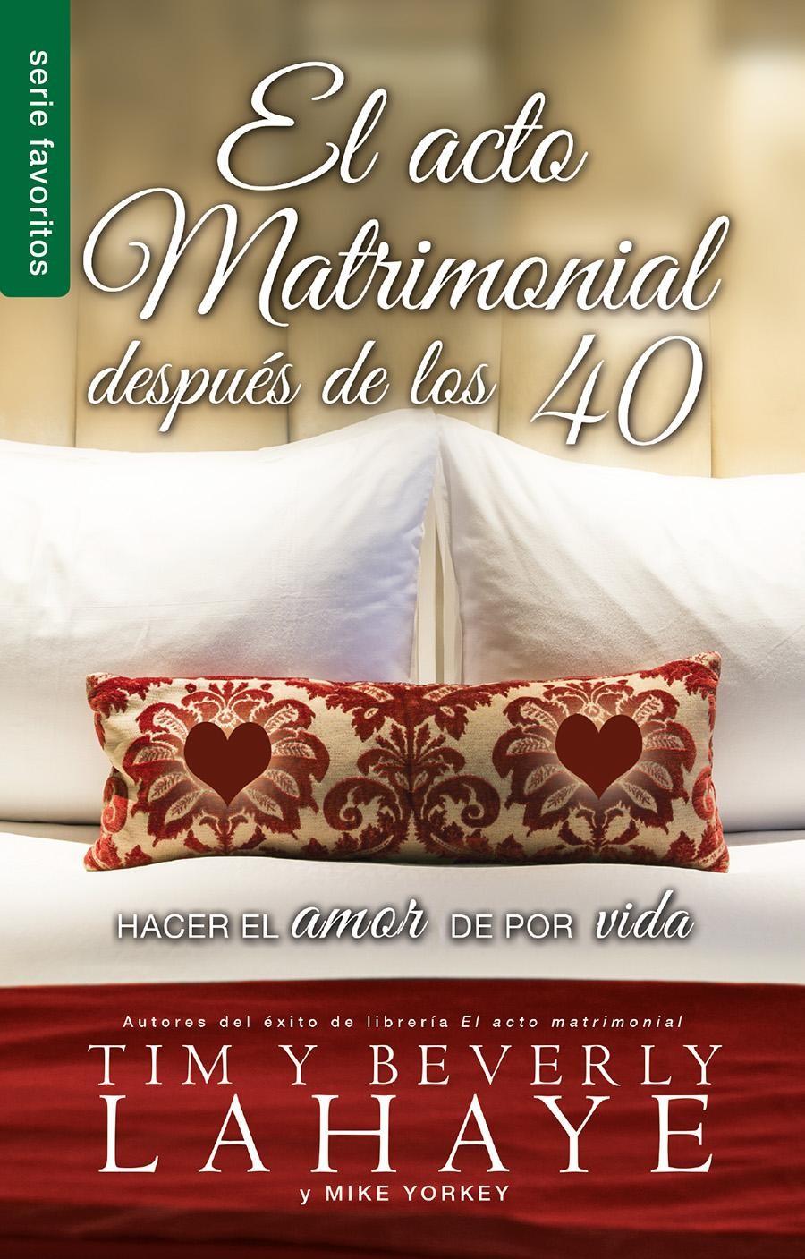 Acto matrimonial después de los 40, El / Favoritos - 9780789922533 - LaHaye B. & T.