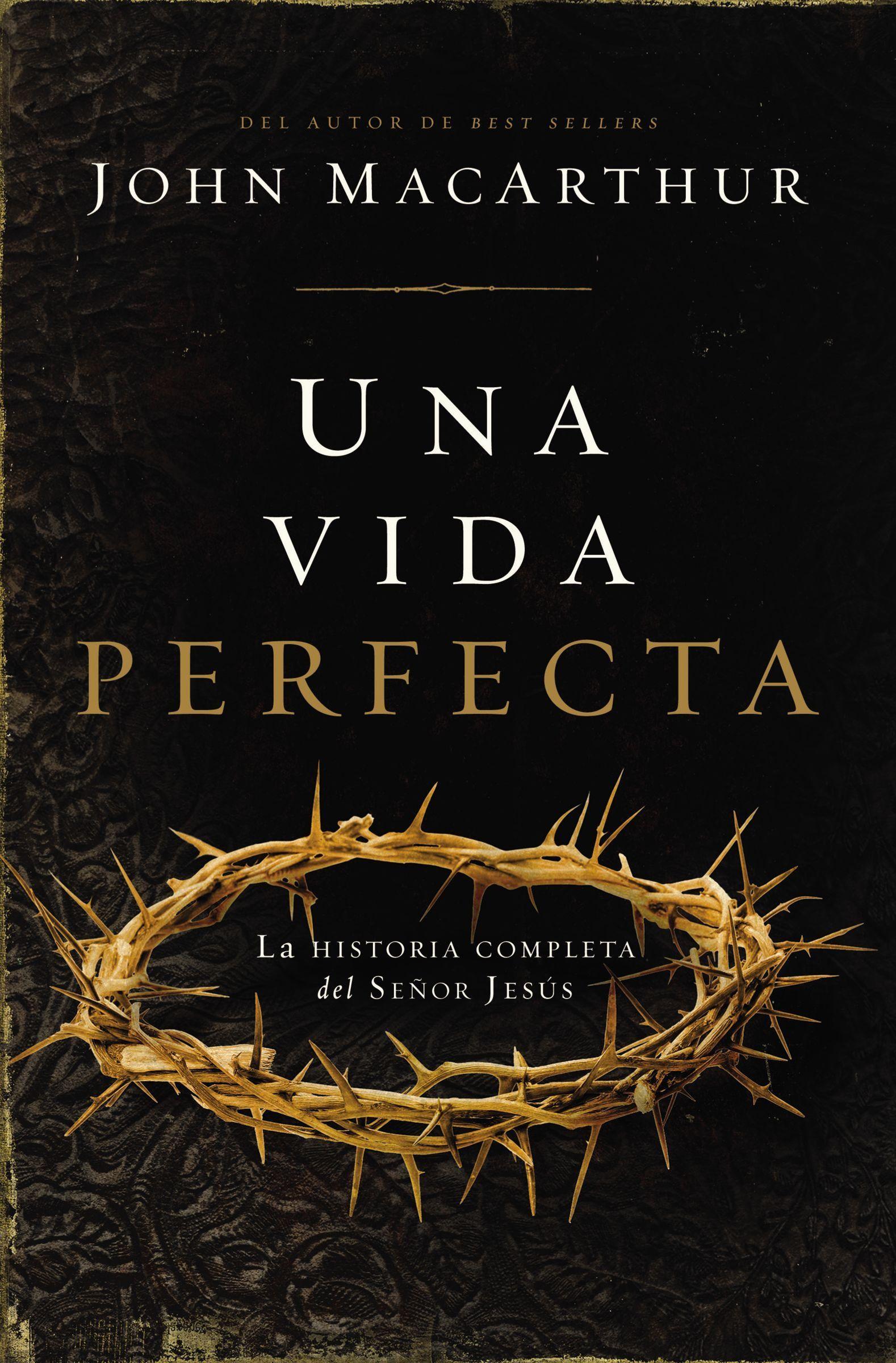 Una Vida Perfecta - 9781602550452 - MacArthur, John F.