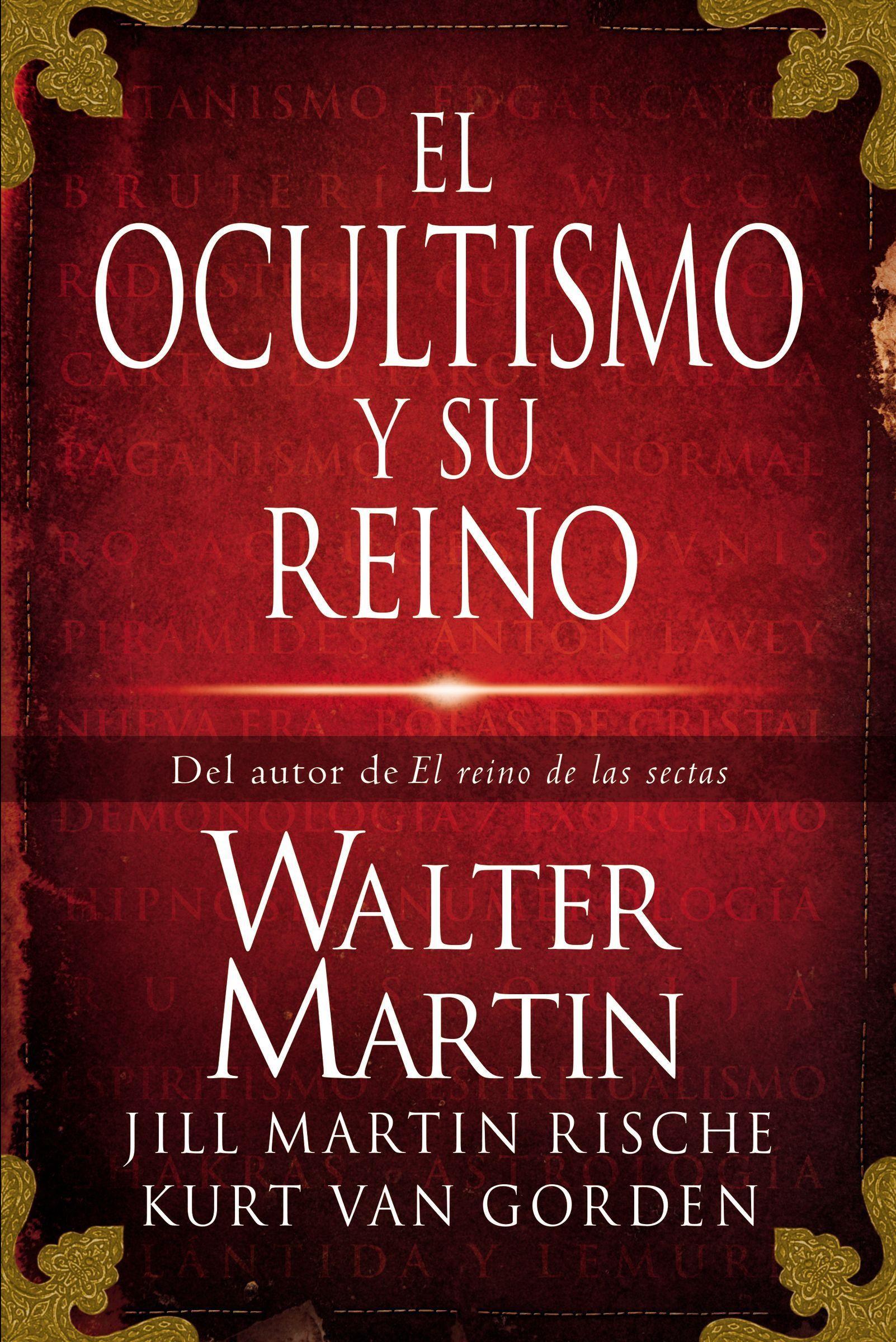 Ocultismo y Su Reino - 9781602558588 - Martin, Walter
