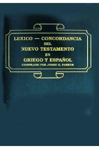 Léxico Concordancia del Nuevo Testamento en Griego y Español. -