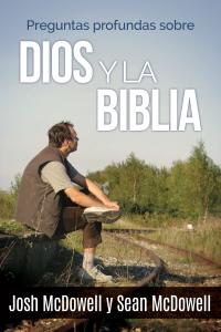 Preguntas Profundas Sobre Dios y La Biblia -  - Josh y Sean McDowell