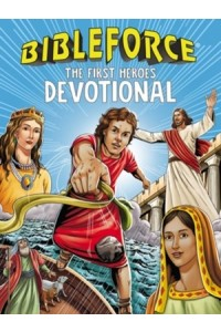 BibleForce Devotional: The First Heroes Devotional -