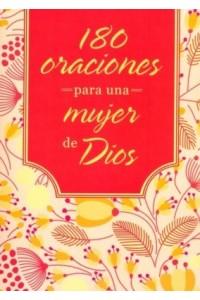 180 Oraciones para la Mujer de Dios  -