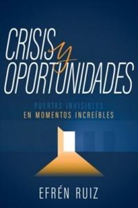 Crisis y oportunidades -  - Ruiz, Efrén