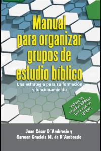 Manual para Organizar Grupos de Estudio Bíblico -  - Juan Cesar D'Ambrosio y Carmen Graciela M. de  D'Ambrosio
