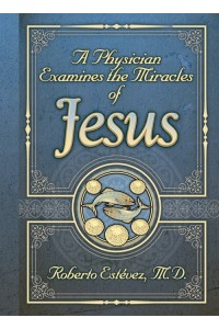 Un Medico Examina Los Milagros de Jesús -  - Roberto Estévez.