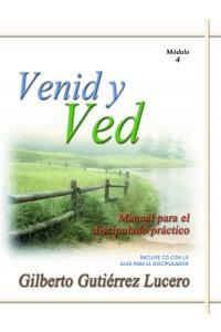 Venid y Ved. Módulo 4 -  - Gilberto Gutiérrez Lucero
