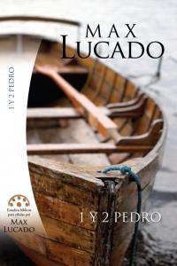 Estudios Bíblicos para Célula de Max Lucado 1 Y 2 Pedro