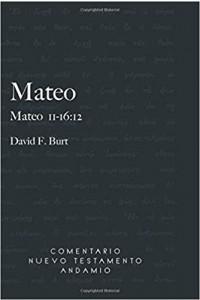 Comentario Nuevo Testamento Andamio Mateo 11-16:2 -  - Burt F. David