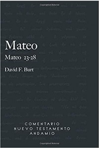 Comentario Nuevo Testamento Andamio Mateo 23-28 -  - Burt F. David