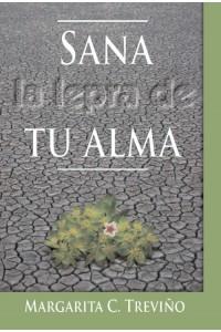 Sana la Lepra de Tu Alma -  - Margarita C. Treviño
