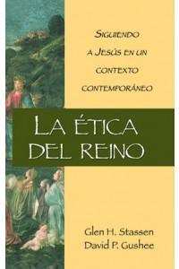 Etica del Reino -  - Glenn H. Stassen y David P. Gushee
