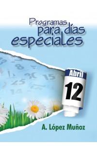 Programas para Días Especiales. Tomo 1 -  - A. López Muñoz