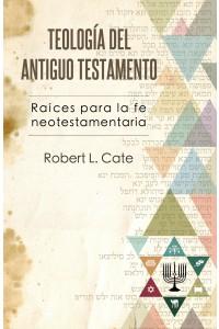 Teología del Antiguo Testamento -  - Robert L. Cate