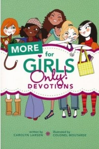 More for Girls Only! Devotions -