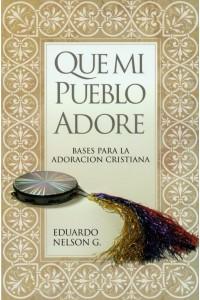 Que Mi Pueblo Adore -  - Eduardo Nelson