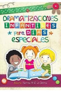 Dramatizaciones Infantiles para Días Especiales -  - Norma de Deiros