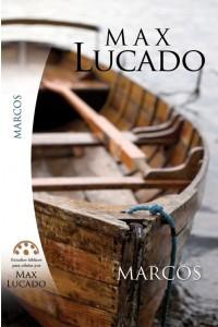 Estudios Bíblicos para Celula de Max Lucado Marcos