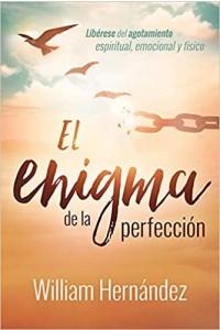 El enigma de la perfección / The Enigma of Perfection -  - Hernández, William