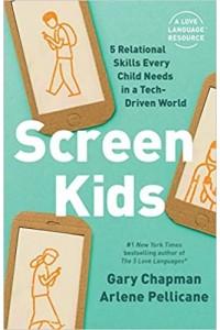 Screen Kids: 5 Relational Skills Every Child Needs in a Tech-Driven -  - Chapman, Pellicane