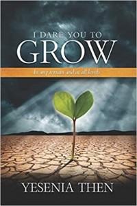 I Dare you to grow -  - Then, Yesenia