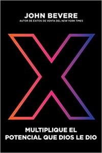 X: Multiplique el potencial que Dios le dio -  - Bevere, John