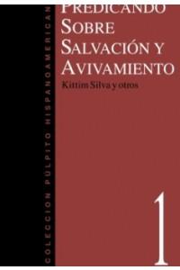 Predicando Sobre Salvación y Avivamiento -  - Silva, Kittim