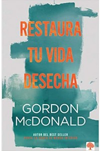 Restaura Tu Vida Desecha -  - MacDonald, Gordon