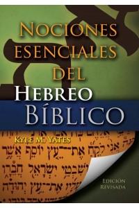 Nociones Esenciales del Hebreo Bíblico -  - Kyle M. Yates
