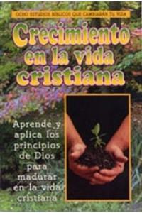 Crecimiento en la Vida Cristiana -