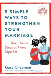 5 Simple Ways to Strengthen Your Marriage  -  - Chapman, Gary