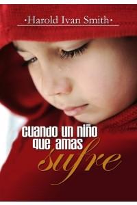 Cuando un Niño que Amas Sufre -  - Harold Ivan Smith