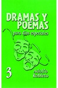 Dramas y Poemas para Días Especiales 3 -  - Adolfo Robleto