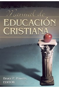 Manual de Educacion Cristiana -  - Bruce P. Powers