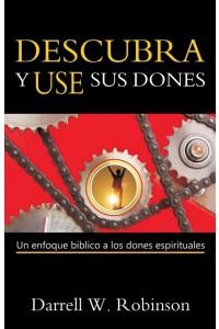 Descubra y Use Sus Dones -  - Darrel W. Robinson