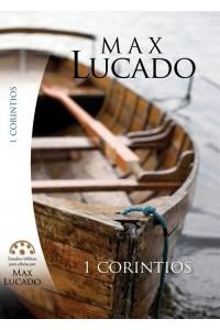 Estudios Bíblicos para Celula de Max Lucado 1 de Corintios