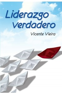 Liderazgo Verdadero (bolsillo) -  - Vicente Vieira