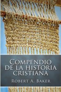 Compendio de la Historia Cristiana -  - Robert A. Baker