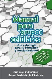 Manual para Organizar Grupos Celulares -  - Juan César y Carmen Graciela D'Ambrosio