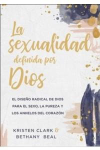 Sexualidad definida por Dios -  - Clark, Kristen & Beal, Bethany